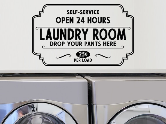 Self Service Laundry Room Open 24 Hours Drop Your Pants Here Etsy