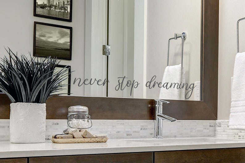 Bathroom Sign Never stop dreaming Wall Sticker Mirror Decal Mirror Sticker Bathroom Wall Decal Bathroom Wall Art Wall Decal