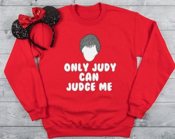 53a40df8a Only Judy can judge me - popular gift - trending sweatshirt - funny funny  sweatshirt Shirt - trending sweater