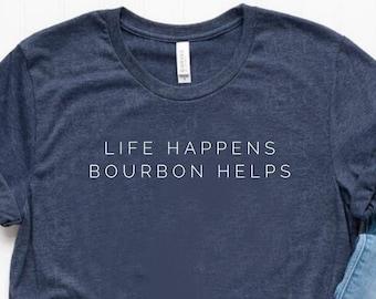Life Happens Bourbon Helps Shirt Bourbon Shirt Bourbon Gift Bourbon Lover Gift Unisex Jersey Short Sleeve Tee