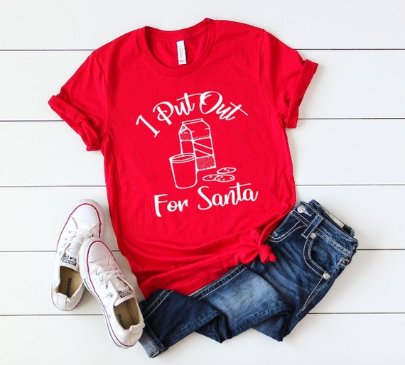 Christmas Tops Plus Size.Put Out For Santa T Shirt Santa Shirt Christmas Shirt I Put Out For Santa Shirt Santa T Shirt Plus Size Christmas Shirt For Women