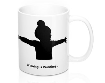 Winning Is Winning 11Oz Mug By Elevenfifty Designs