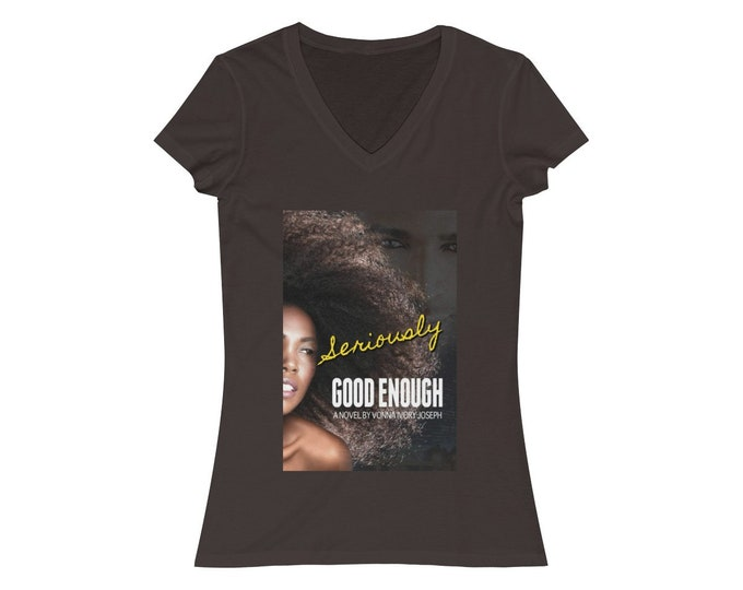 "Womens ""Seriously Good Enough"" VNeck Tee"
