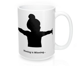 Winning Is Winning 15Oz Mug By Elevenfifty Designs