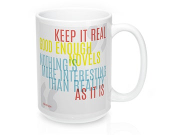 "Good Enough Novels ""Keep It Real"" 15Oz Mug"