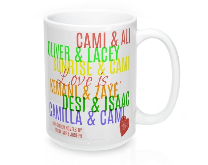 "Good Enough Novels ""Love Is"" 15Oz Mug"