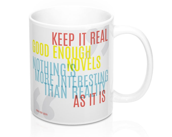 "Good Enough Novels ""Keep It Real"" 11Oz Mug"