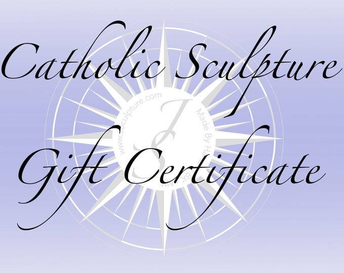 The gift that arrives on-time: CatholicSculpture Gift Certificate