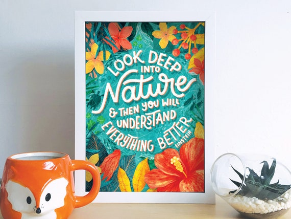 UNFRAMED Look deeper into Nature and you will understand everything better, illustrated to inspire & motivate people to enjoy nature