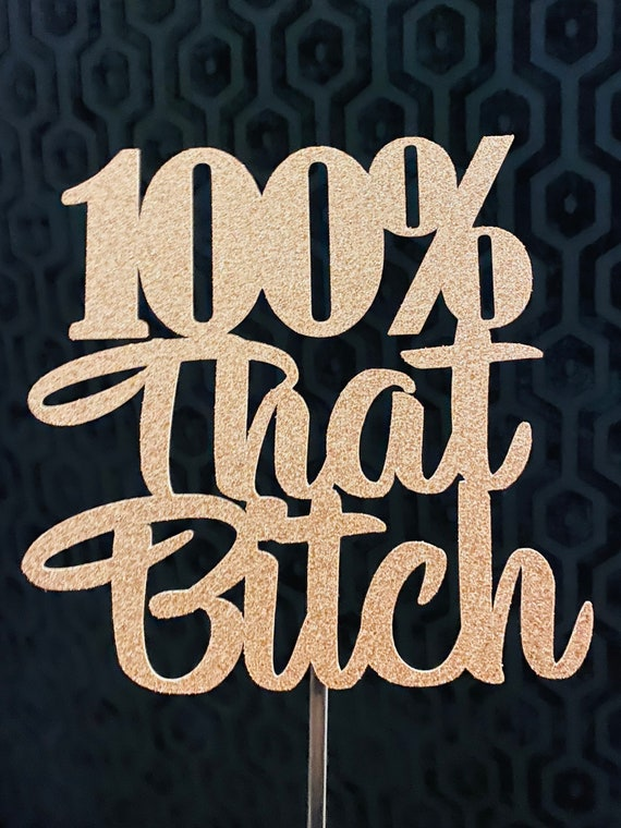 100/% that Bitch Bad Bitch Cake Bunting Topper Handmade Birthday Party Bride Shower Party Cake Banner Topper Bachelorette Party Decoration Supplies