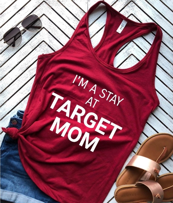 Im A Stay At TARGET MOM Shirt Target Mom Life