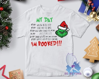 d5a728d02 The Grinch Daily Schedule Funny Christmas Graphic Tee - I'm Booked -  Schedule - Jazzercise - Solve World Hunger - Adult - Kids - Unisex