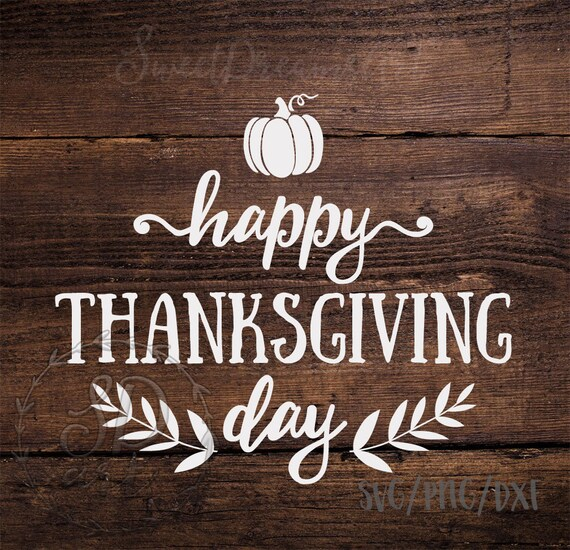 Happy Thanksgiving Day Svg File Happy Thanksgiving Day Etsy