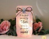 Gift for mum, light up jar, home decor, to the world you are my mum, missing you gift