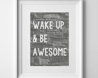Wake Up And Be Awesome Quote Print, Teen Boy Room Decor, Bedroom Decor,  Wall Art, Poster, Boys Art Print, Teenage Boy Room, Grey White
