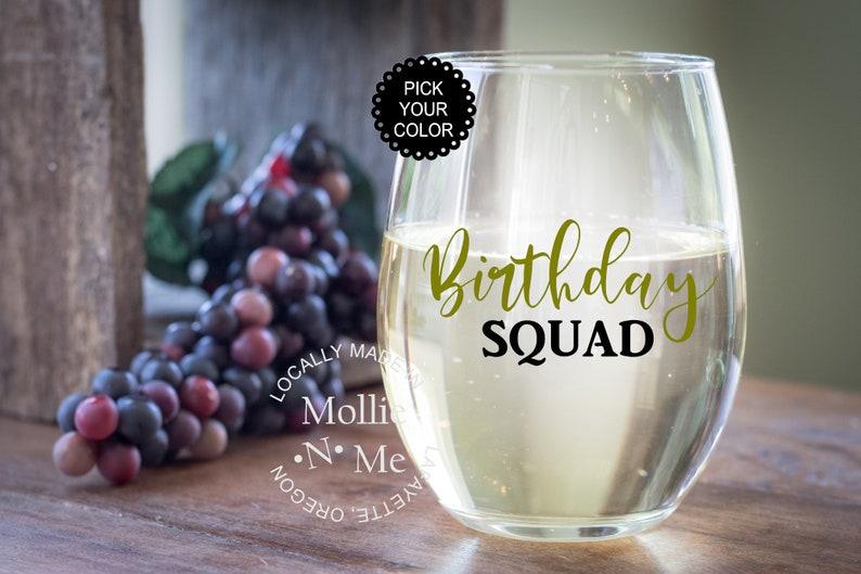 Stemless Wine Glass Personalize Today! Birthday Squad 20 oz