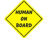 Human on Board Baby on Board Caution Car Window Bumper Sticker Decal