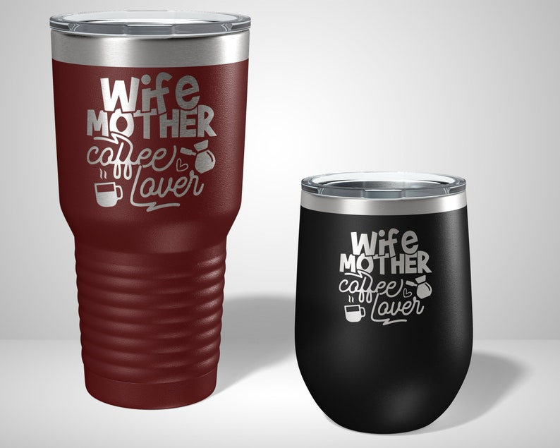 Wife Mother Coffee Lover Tumblers in 4 sizes  12oz 20oz image 0