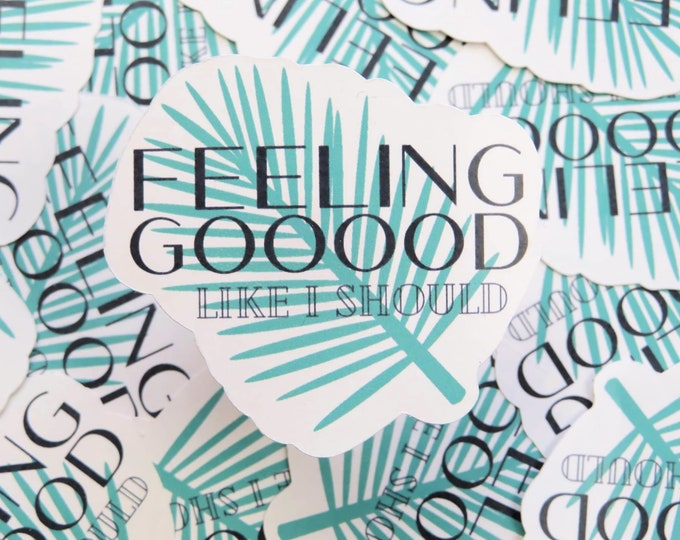 Feeling Good Like I Should | Palm Leaf Die Cut Stickers