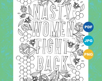 Nasty Women Fight Back Coloring Page Pages For Adults Inspirational Political Art Activism Downloadable