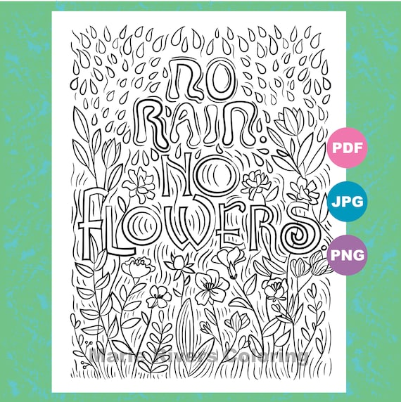 No Rain No Flowers...Women's Empowerment, Inspirational Coloring Pages,  Illustrated Quotes, Coloring Book Art, Downloadable Art