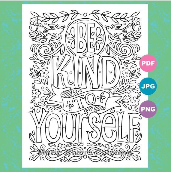 Be Kind To Yourself...Self Care Inspirational Coloring Pages Etsy