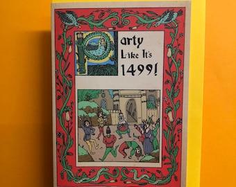 Party Like It's 1499 Medieval Ye Olde Birthday Greetings Card
