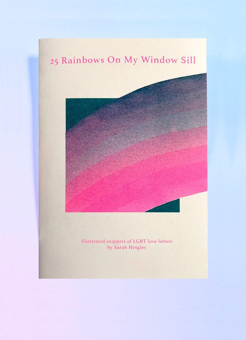 25 Rainbows On My Windowsill LGBT Love Letters Risograph Zine image 0