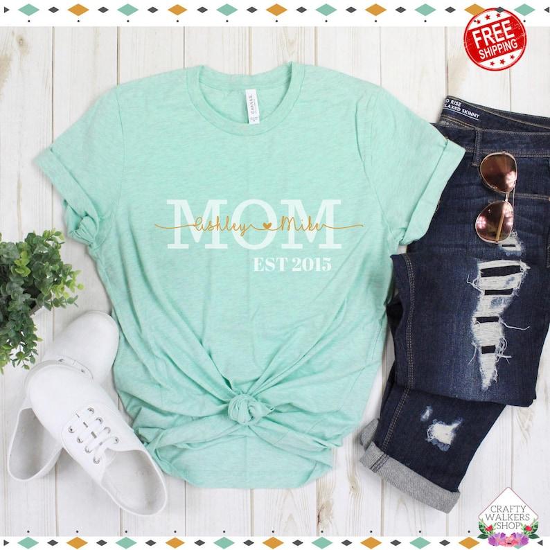 Mom Shirt Personalized Mom Shirt Mom Est Shirt Mother S Day Gift Mothers Day Shirt Mom Shirt With Names New Mom Gift