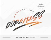 Manifesting Dopeness svg for dope person, Grunge slogan download to cut on vinyl papercutting, Brush bold font logo for tshirt
