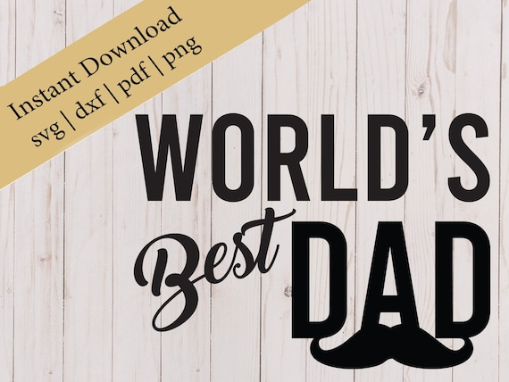 Fathers Day Svg Worlds Best Dad Svg Best Dad Svg Fathers Etsy