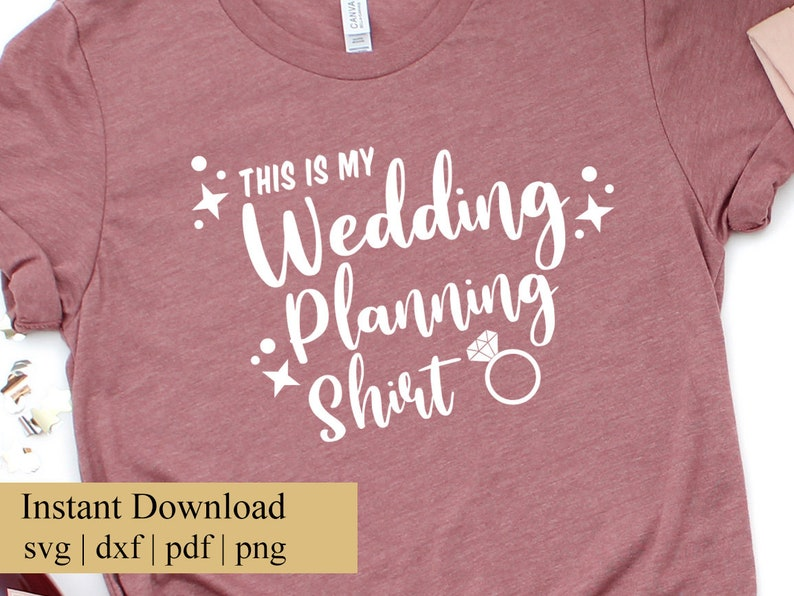 Wedding Planning Shirt SVG Wedding Planning SVG Wedding SVG image 0
