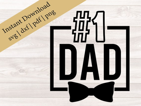 Number One Dad Svg 1 Dad Fathers Day Cut File Digital Etsy