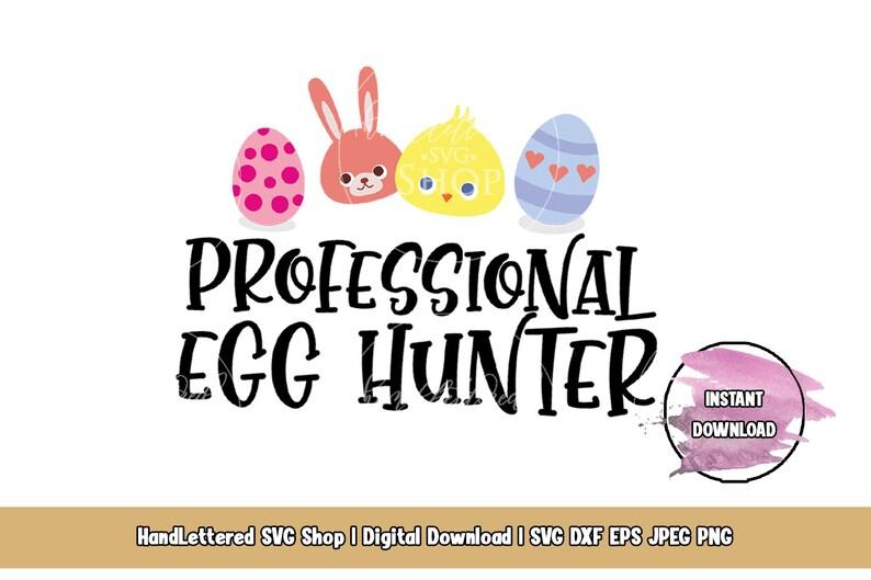 Professional Egg Hunter SVG PNG Eps Jpg Dxf Cut Friendly File Easter Holiday Party Shirt Diy Sublimation Toddler Girl Easter Egg Hunter