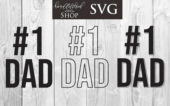 Number 1 Dad Svg Bundle Father S Day Svgs Celebrate Etsy