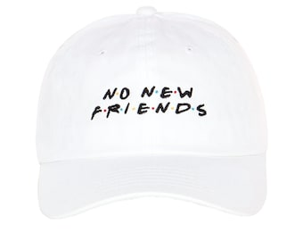 1f6db4bde544b Exclusive Embroidery No New Friends 2019 shcool casual fashion unstructured  strapback baseball Dad Hat Men Women Embroidered Cap