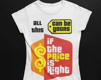 3fdde09fb If The Price is Right Tshirt
