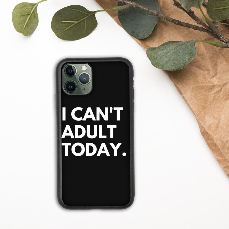 I Can/'t Adult Today Biodegradable iPhone case gift for introverts introvert slogan gift for teens birthday gift funny slogan iPhone case