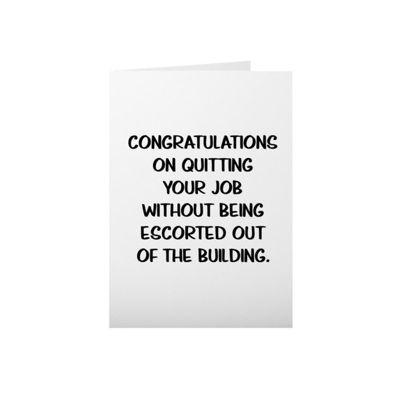 Going Away Card For Coworker Leaving Funny Farewell Goodbye Gift Congratulations On Quitting Without Being Escorted From The Building