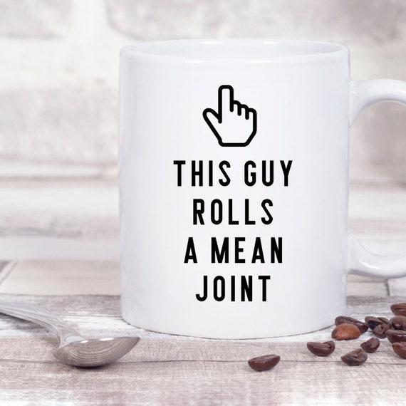 22c7fbcb11e Boyfriend Mug, Cannabis Themed Coffee Cup, This Guy Rolls A Mean Joint,  Funny 420 Gag Gift