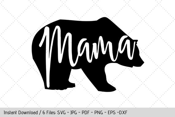 Mama Bear Svg Design For T Shirt Nursery Decal Diy Wall Art By Werk It Girl Supply Catch My Party