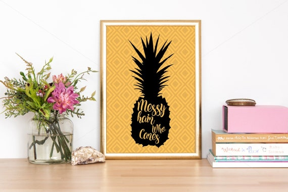 Pineapple Wall Art Print, Messy Hair, Who Cares Printable, Yellow