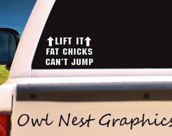 91627e2c Lift it fat chicks cant jump decal   Lift it fat chicks cant jump sticker    fat chicks decal   fat chicks sticker   lift it decal   lifted