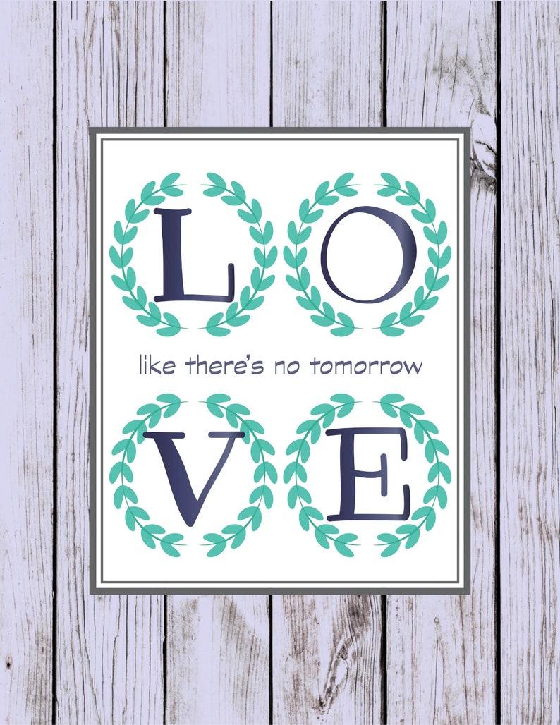 Love Like Theres No Tomorrow Printable Art Etsy