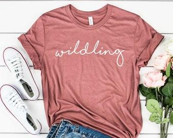 1f8902f922763 Wildling Tee - Women s Shirt- Women s Clothing - Clothing for Women - Shirt  for Women- Gift for Her- Gift for Friend- Gift for Mom