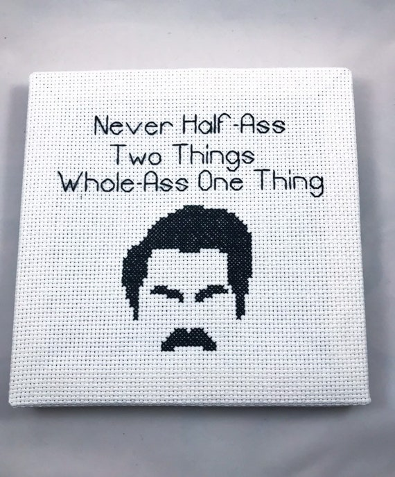 62481c553829e Never Half-Ass Two Things Ron Swanson Cross Stitch Canvas