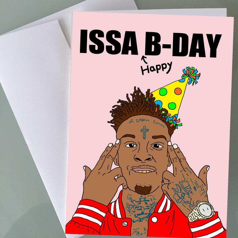 Issa Happy Bday 21 Savage Geburtstagskarten Lustige Geburtstag Etsy