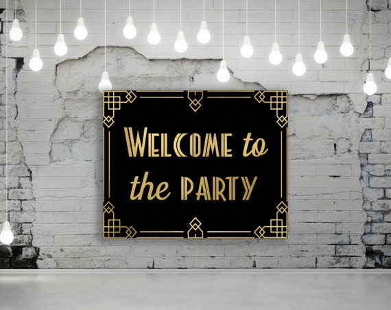 Welcome to the party sign, Gatsby decorations, Great Gatsby party sign,  Prohibition party sign, Art deco party decorations, DIGITAL FILE