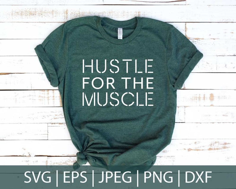 Hustle for the Muscle SVG Workout Cut Files Funny Fitness image 0