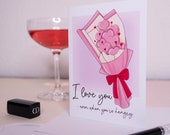 Funny Greeting Card | Sassy Valentine Card | I Love You | For Her | For Him